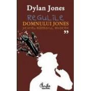 Regulile domnului Jones pentru barbatul modern - Dylan Jones
