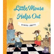 Little Mouse Helps Out by Riikka Jantii