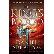 Daniel Abraham The King's Blood: Book 2 of the Dagger and the Coin