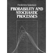 Probability and Stochastic Processes by Frederick Solomon