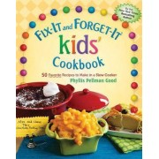 Fix-It and Forget-It kids' Cookbook by Phyllis Good