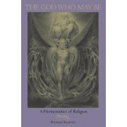 The God Who May be by Richard Kearney