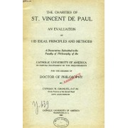 The Charities Of St. Vincent De Paul, An Evaluation Of His Ideas, Principles And Methods (Dissertation)