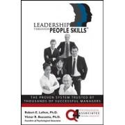 Leadership Through People Skills by Robert E. Lefton