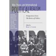 War, Peace, and International Political Realism by Keir A. Lieber