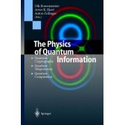 The Physics of Quantum Information by Dirk Bouwmeester