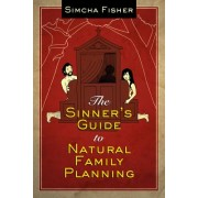The Sinner's Guide to Natural Family Planning