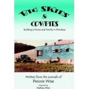Big Skies & Cowpies by Pennie Wise