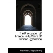The Provocation of France by Jean Charlemagne Bracq