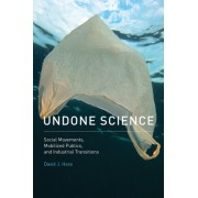 Undone Science: Social Movements, Mobilized Publics, and Industrial Transitions