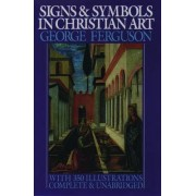 Signs and Symbols in Christian Art by George Ferguson