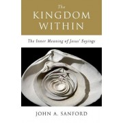 The Kingdom Within by John A. Sanford