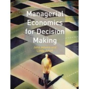 Managerial Economics for Decision Making by John Adams