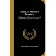 China, Its State and Prospects by Walter Henry 1796-1857 Medhurst
