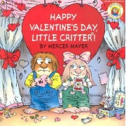 Little Critter: Happy Valentine's Day, Little Critter! by Mercer Mayer