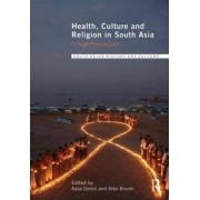 Health, Culture and Religion in South Asia by Assa Doron