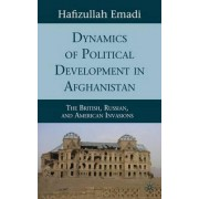 Dynamics of Political Development in Afghanistan by Hafizullah Emadi