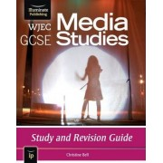 WJEC GCSE Media Studies: Study and Revision Guide by Christine Bell