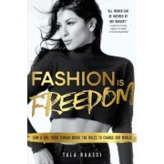 Fashion Is Freedom: A Girl from Tehran and Her Rise to the Runway