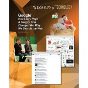 Google: How Larry Page & Sergey Brin Changed the Way We Search the Web by Aurelia Jackson