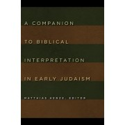 A Companion to Biblical Interpretation in Early Judaism by Matthias Henze