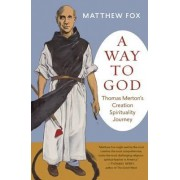 A Way to God by Matthew Fox