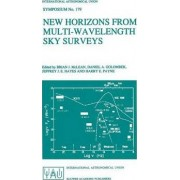 New Horizons from Multi-Wavelength Sky Surveys: Proceedings of the 179th Symposium of the International Astronomical Union, Held in Baltimore, MD, USA, August 26-30, 1996 by Brian J. McLean