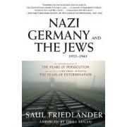 Nazi Germany and the Jews, 1933-1945 by Saul Friedlander