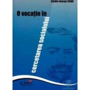 O vocatie in cercetarea socialului - Catalin-George Fedor