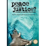 Peace versus Justice? by Chandra Lekha Sriram