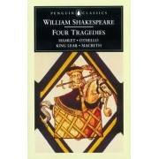 Four Tragedies: Hamlet; Othello; King Lear; Macbeth by William Shakespeare