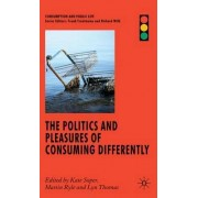 Politics and Pleasures of Consuming Differently by Kate Soper