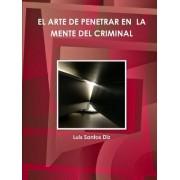 El Arte de Penetrar En La Mente del Criminal