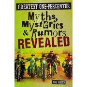 Greatest One-Percenter Myths, Mysteries, and Rumors Revealed