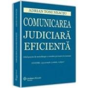 Comunicarea judiciara eficienta - Adrian Toni Neacsu