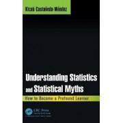 Understanding Statistics and Statistical Myths by Kicab Castaneda-Mendez