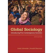 Global Sociology: Introducing Five Contemporary Societies by Linda Schneider