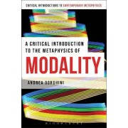 A Critical Introduction to the Metaphysics of Modality by Andrea Borghini