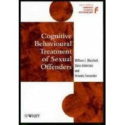 Cognitive Behavioural Treatment of Sexual Offenders by William L. Marshall