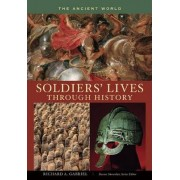 Soldiers' Lives Through History - the Ancient World by Professor Richard A. Gabriel