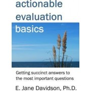 Actionable Evaluation Basics by Dr E Jane Davidson