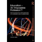 Education - An 'Impossible Profession'? by Tamara Bibby