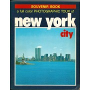 Souvenir Book: A Full Color Photographic Tour Of New York City