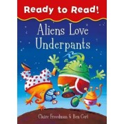 Aliens Love Underpants Ready to Read by Claire Freedman