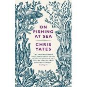 On Fishing at Sea by Chris Yates