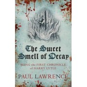 The Sweet Smell of Decay by Paul Lawrence