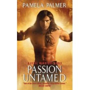 Passion Untamed: A Feral Warriors Novel by Pamela Palmer