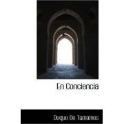 En Conciencia by Duque De Tamames
