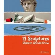 13 Sculptures Children Should Know by Angela Wenzel