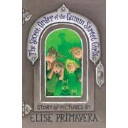 The Secret Order Of The Gumm Street Girls by Elise Primavera
